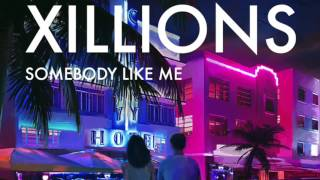 Xillions - Somebody Like Me