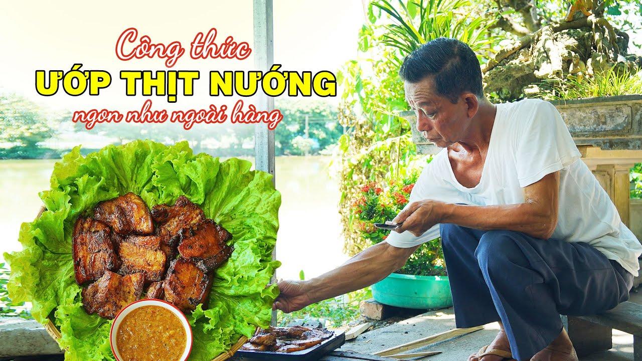 Ông Thọ Hướng Dẫn Làm Công Thức Nướng Thịt Ngon Như Ngoài Hàng | Grilled Pork Recipe