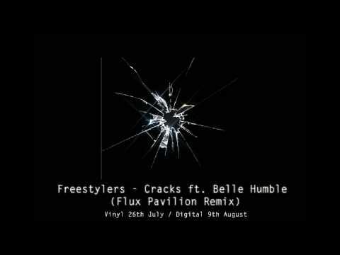 Freestylers  Cracks ft Belle Humble Flux Pavilion Remix HQ Full Extended Mix