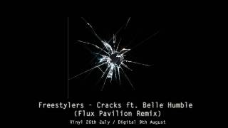 Freestylers - Cracks ft. Belle Humble (Flux Pavilion Remix) HQ Full Extended Mix