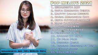 Seharusnya Aku, Cinta Membawa Derita - Pop Melayu Terbaru 2021 || Maulana Wijaya, Andra Respati Dll