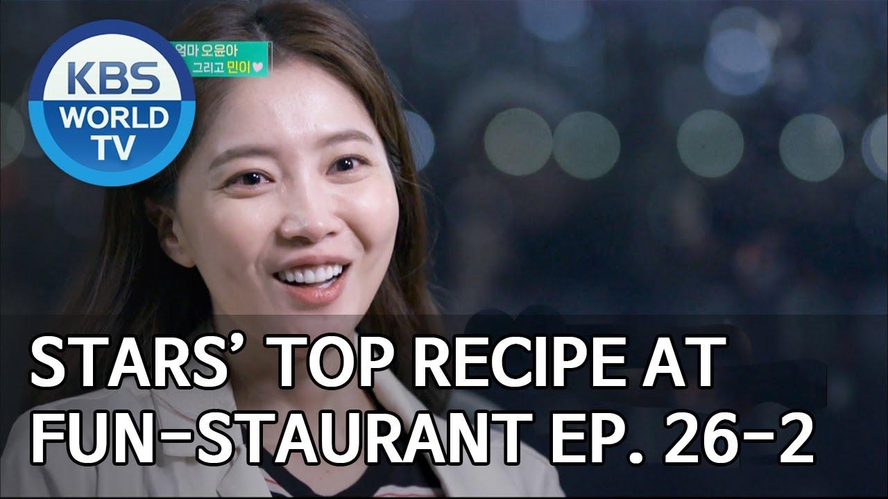 Stars Top Recipe At Fun Staurant 편스토랑 Ep 26 Part 2 Sub Eng 2020 05 05 Youtube