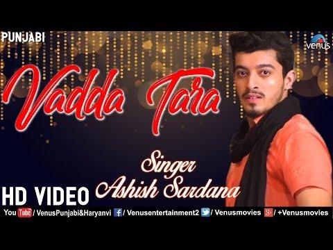 Vadda Tara | New Punjabi Song 2018 | Ashish Sardana | Mehfil Mitran Di | Latest Punjabi Songs 2018