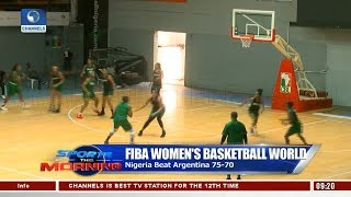 D'Tigress Performance In Focus As Nigeria Beat Argentina |Sports This Morning|