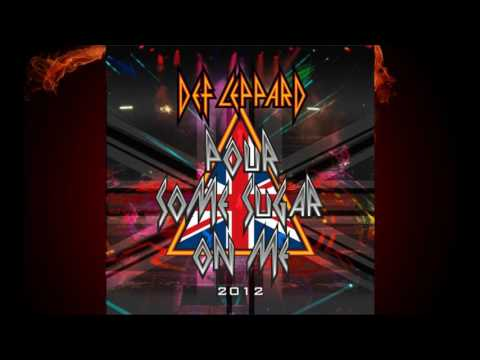 Pour Some Sugar On Me - Def Leppard (2012 Remake) (HQ)