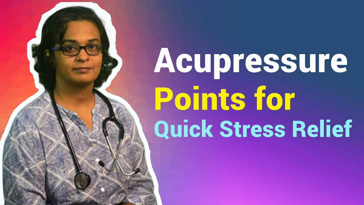 Acupressure points for Quick Stress and Anxiety Relief ...
