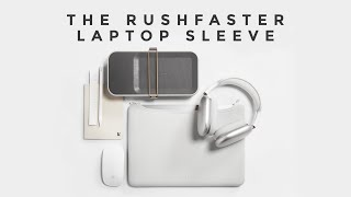 Designed For The Minimalist - The New Rushfaster Laptop Sleeve