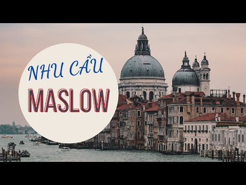 [Khởi nghiệp] - NHU CẦU MASLOW