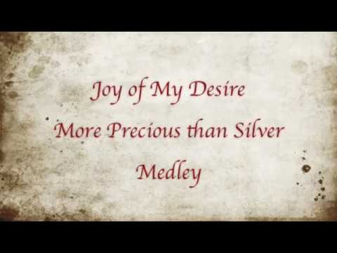 Joy of My Desire Medley - from ACAPELLA PRAISE - with lyrics and album credits