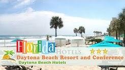 Daytona Beach Resort and Conference Center - Daytona Beach Hotels, Florida