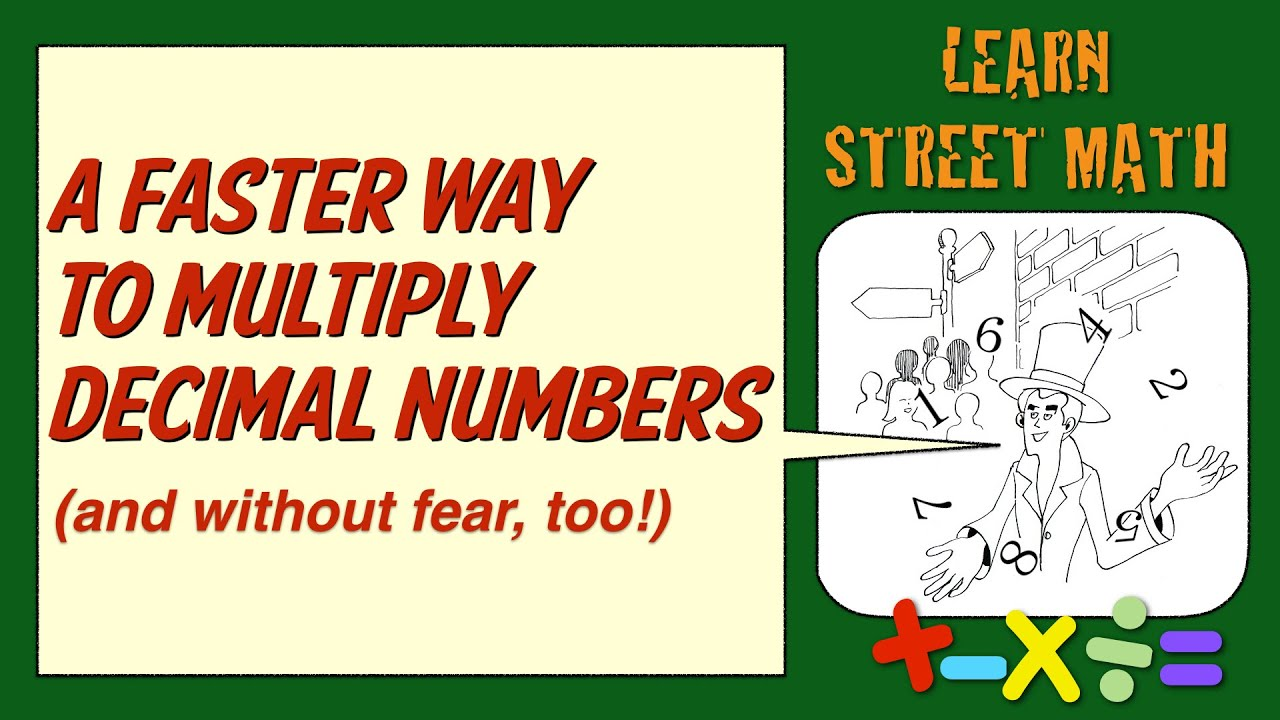 Learn Street Math: A Faster Way To Multiply Decimal Numbers