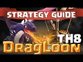 How To DragLoon – Best TH8 Attack Strategy Guide | Clash of Clans