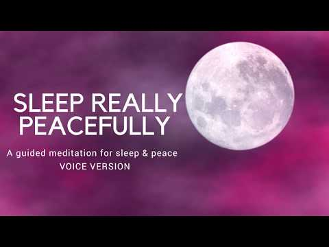 VOICE ONLY- SLEEP REALLY PEACEFULLY A guided meditation to help you sleep