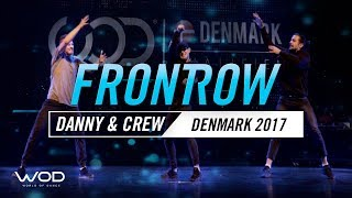 Danny & Crew | FrontRow | World of Dance Denmark Qualifier 2017 | #WODDK17