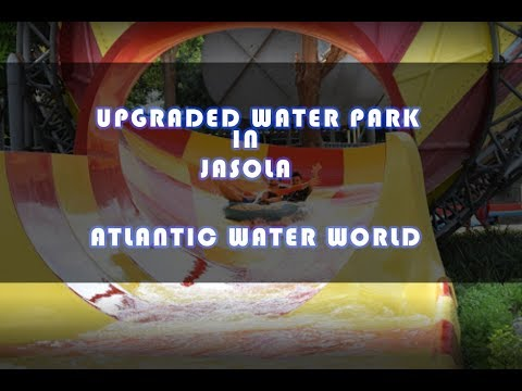 Atlantic Water World, Jasola, Kalindi Kunj Park