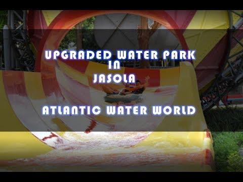 Atlantic Water World, Jasola, Kalindi Kunj Park