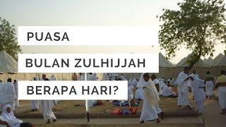 Puasa Bulan Zulhijjah Berapa Hari? | Amalan Sunat Bulan Zulhijjah 2017 Video