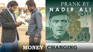 Money changing prank in P4Pakao By Nadir Ali