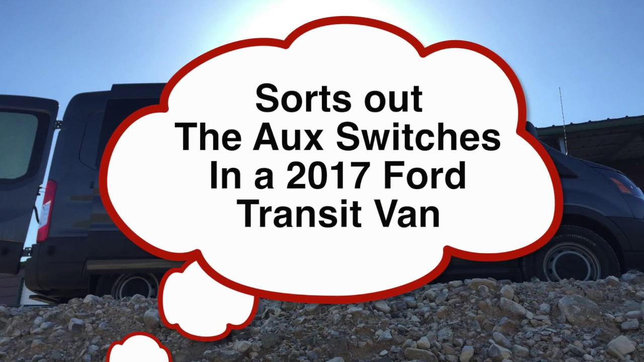 How To Connect Aux Switches On 2017 Ford Transit Van Youtube Upfitter Wiring Under Hood