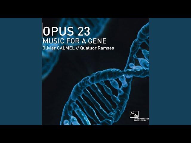 Opus 23, Music for a Gene: I. Hérédité