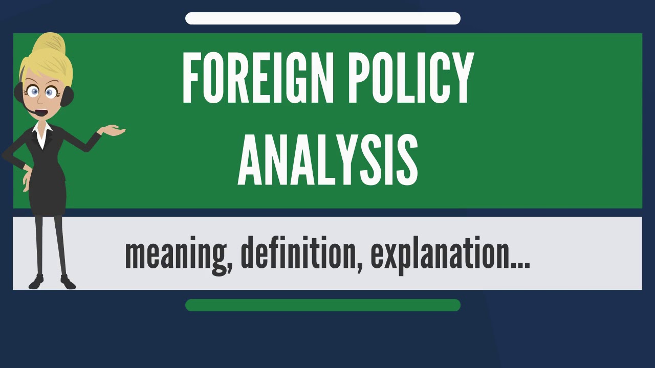 what is foreign policy analysis? what does foreign policy analysis