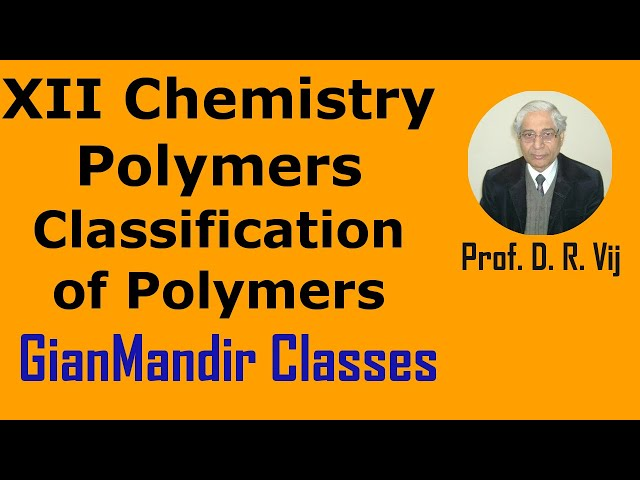 XII Chemistry | Polymers | Classification of Polymers by Gourav Bura Sir