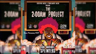 Download Shall Marshall - Splinters - 2 AM Project MP3 song and Music Video