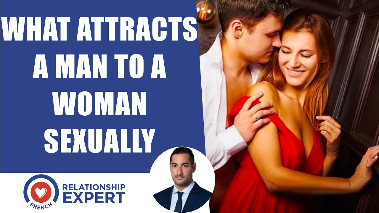 A is sexually to attracted woman when man a Is it