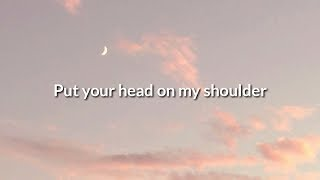 Download lagu Put your head on my shoulder, Aesthetic Lyrics