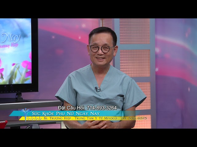 Sức Khỏe Phụ Nữ với BS Trương Hiệp Phần 4 Ung Thư Buồng Trứng
