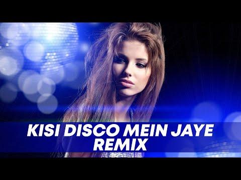 Kisi Disco Mein Jaaye (Remix) - DJ Angel   Promo