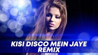 Kisi Disco Mein Jaaye (Remix) - DJ Angel | Promo