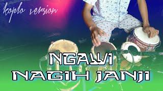 Gambar cover NGAWI NAGIH JANJI - versi KOPLO (cover)