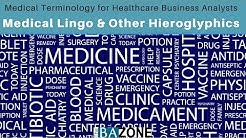 Learn About Medical Terminology for Healthcare Business Analysts