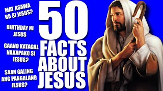 50 FACTS ABOUT JESUS