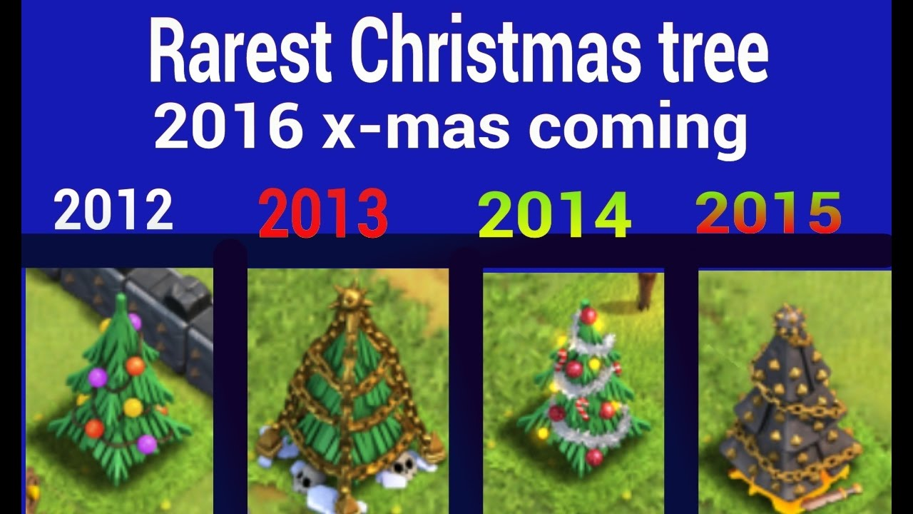 Rarest Christmas Tree Clash Of Clans 2016 X Mas Tree Coming Youtube
