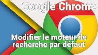 Flash - Comment modifier le moteur de recherche par défaut de Google Chrome