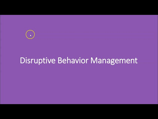 Disruptive Behavior Management