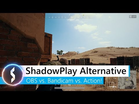 ShadowPlay Alternative - OBS vs Bandicam vs Action!