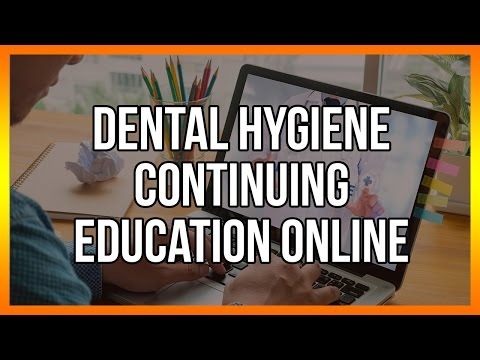 Dental Hygiene Continuing Education Online