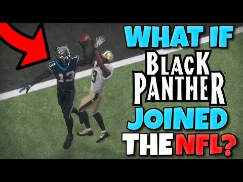 WHAT IF THE BLACK PANTHER JOINED THE NFL?? Madden 18 SUPERHERO Series!