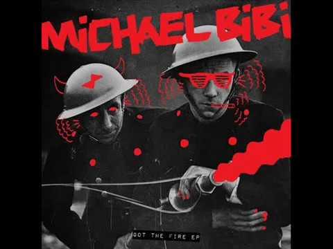 Michael Bibi - Got The Fire (Original Mix)