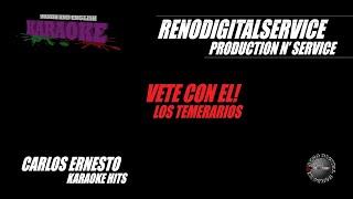 Vete con El, Al Stilo de Los Temerarios Karaoke Version