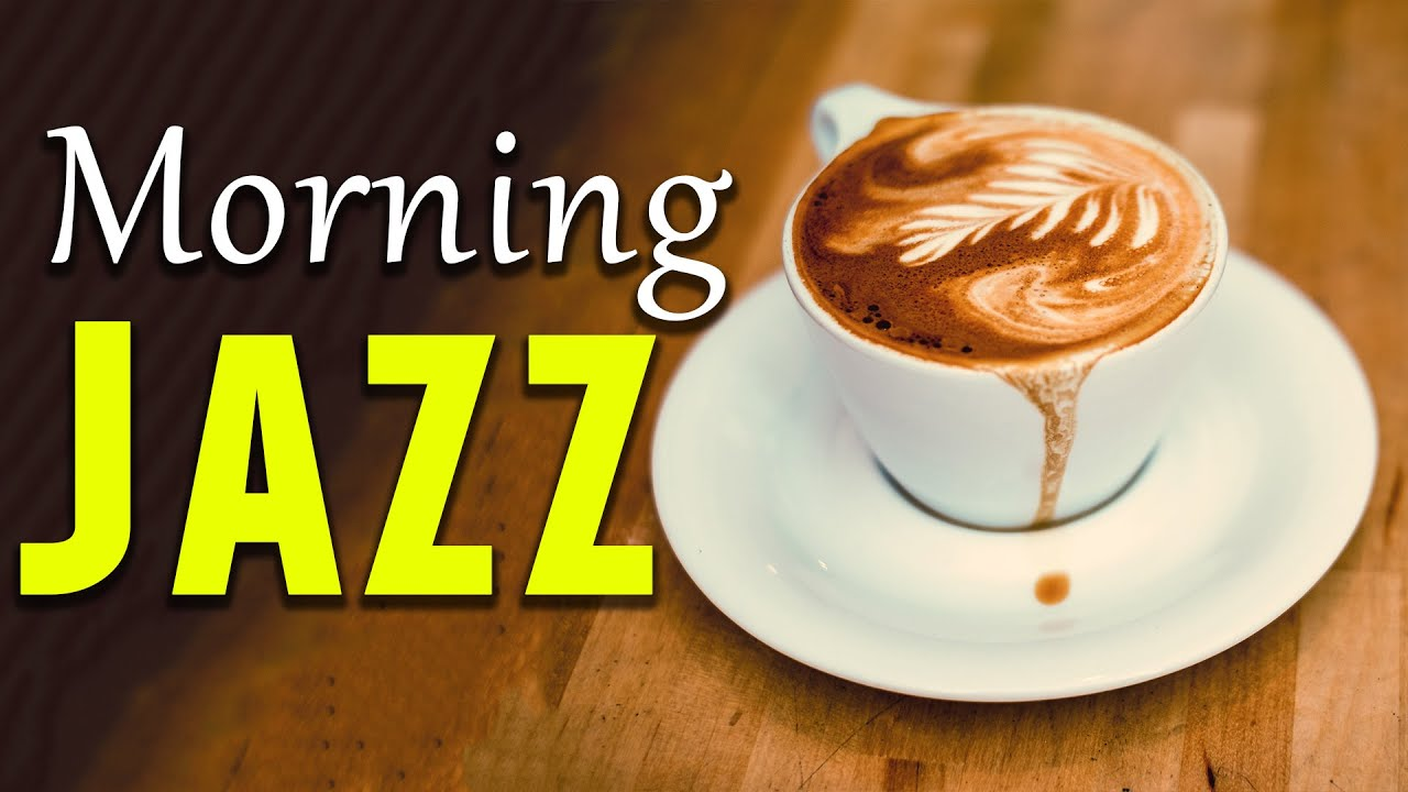 Happy Morning Cafe Music Positive Morning Jazz For Good Mood 3 Hour Jazz Music For Wake Up Work Youtube