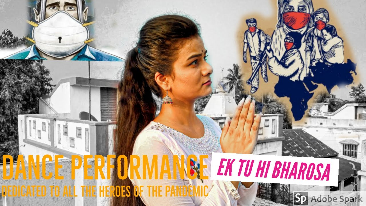 Ek Tu Hi Bharosa|| A dance performance to empower the world in this Pandemic situation