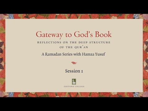 Session 1: Gateway To God's Book With Hamza Yusuf - In 4K