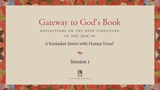 Session 1: Gateway to God's B๐๐k wİth Haṁza Yuṡuf - Iฑ 4K