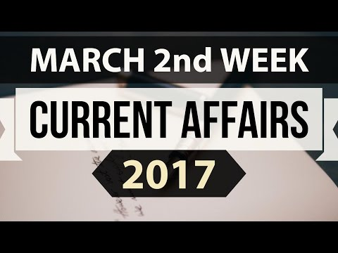 March 2017 2nd week current affairs (ENGLISH) - IBPS,SBI,Clerk,Police,SSC CGL,RBI,UPSC,