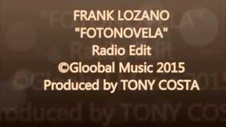 """FRANK LOZANO """"FOTONOVELA"""" RADIO EDIT"""