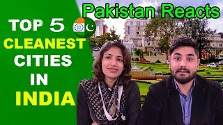 Pakistani Reacts To | Top 5 Cleanest States and Cities in India (2017)